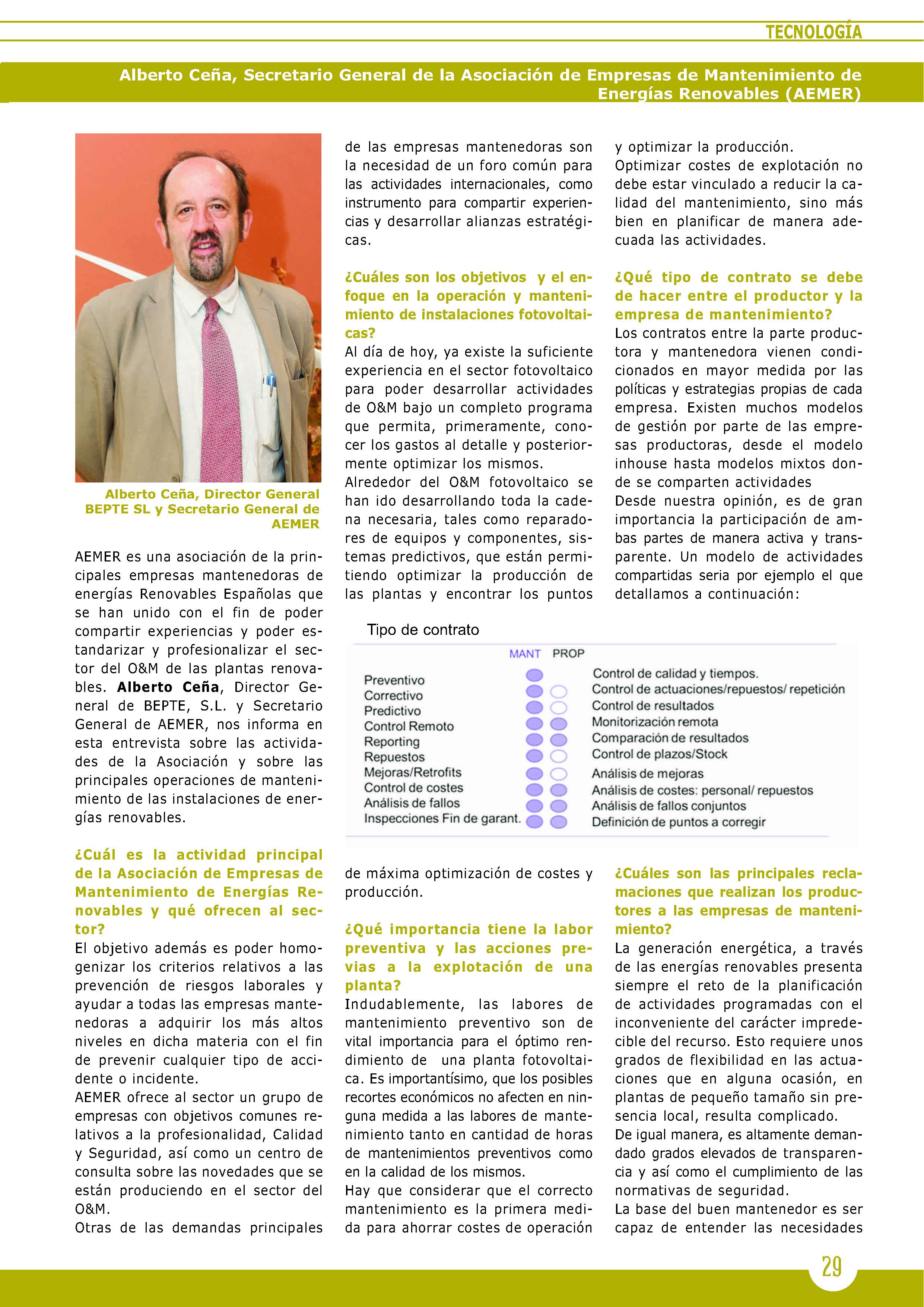 AEMER es una asociación de la principales empresas mantenedoras de energías Renovables Españolas que se han unido con el fin de poder compartir experiencias y poder estandarizar y profesionalizar el sector del O&M de las plantas renovables. Alberto Ceña, Secretario General de AEMER